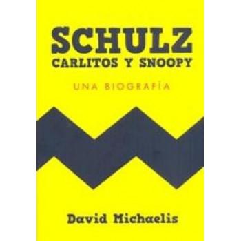 SCHULTZ CARLITOS Y SNOOPY: UNA BIOGRAFIA