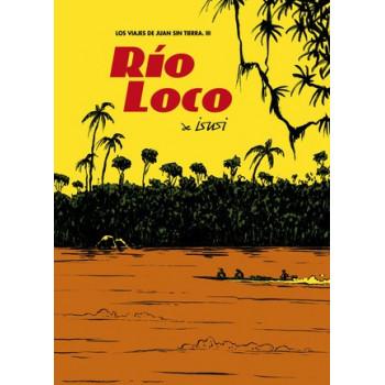 LOS VIAJES DE JUAN SIN TIERRA 03: RIO LOCO