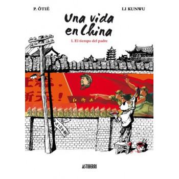 UNA VIDA EN CHINA 01: EL TIEMPO DEL PADRE