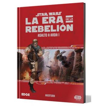 STAR WARS: LA ERA DE LA REBELION - ASALTO A ARDA I