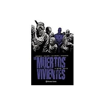 LOS MUERTOS VIVIENTES INTEGRAL 06