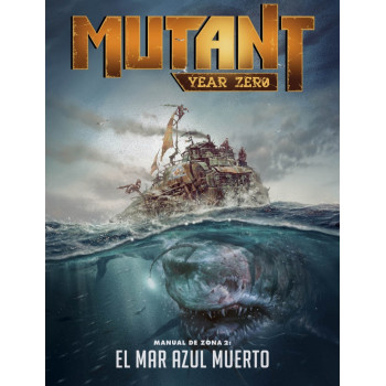 MUTANT YEAR ZERO - MANUAL DE ZONA 2: EL MAR AZUL MUERTO