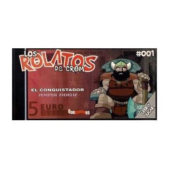 LOS ROLATOS DE CROM 001 EL CONQUISTADOR - SEMPER FIDELIS