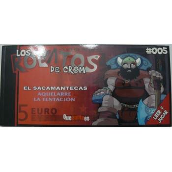 LOS ROLATOS DE CROM 005 EL SACAMANTECAS - AQUELARRE LA TENTACION