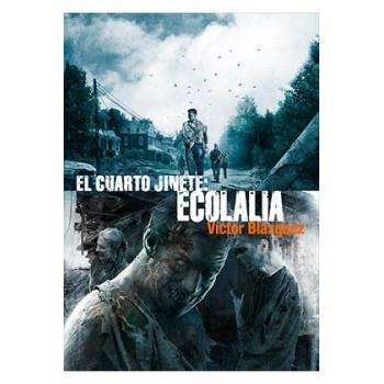 EL CUARTO JINETE 4. ECOLALIA