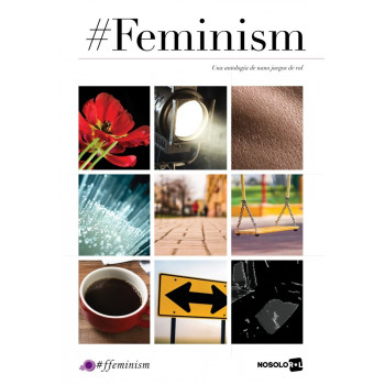 FEMINISM (UNA ANTOLOGIA DE NANO JUEGOS DE ROL)