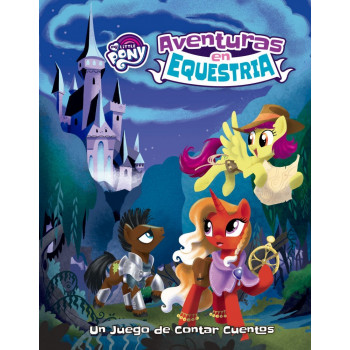 AVENTURAS EN EQUESTRIA - MY LITTLE PONY