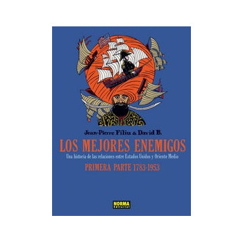LOS MEJORES ENEMIGOS PRIMERA PARTE - 1783 A 1953