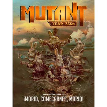 MANUAL DE ZONA 3: ¡MORID, COMECARNES, MORID! - MUTANT YEAR ZERO