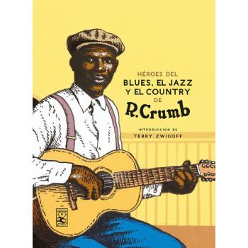 HEROES DEL BLUES, EL JAZZ Y EL COUNTRY DE R. CRUMB