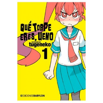 QUE TORPE ERES, UENO 01