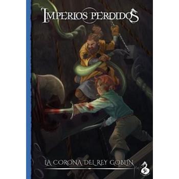 IMPERIOS PERDIDOS: LA CORONA DEL REY GOBLIN