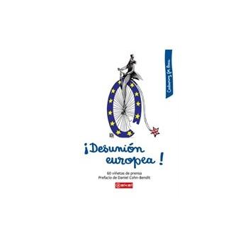 DESUNION EUROPEA. 60 VIÑETAS DE PRENSA (AKAL)