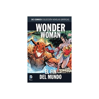 COLECCION NOVELAS GRAFICAS 83: WONDER WOMAN: EL FIN DEL MUNDO