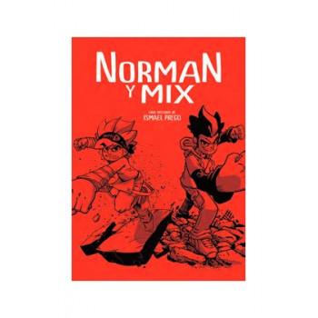 NORMAN Y MIX 3. UNA HISTORIA DE ISMAEL PREGO