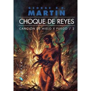 CHOQUE DE REYES - CANCION DE HIELO Y FUEGO 02 ( RUSTICA)