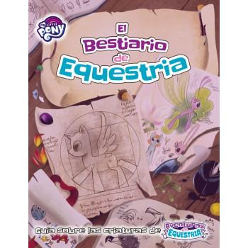 EL BESTIARIO DE EQUESTRIA - MY LITTLE PONY