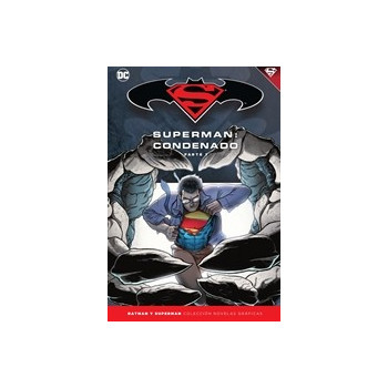 BATMAN Y SUPERMAN - COLECCION NOVELAS GRAFICAS 68: SUPERMAN: CONDENADO (PARTE 1)