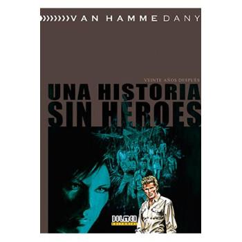 UNA HISTORIA SIN HEROES....