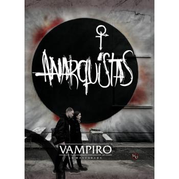ANARQUISTAS - VAMPIRO: LA...