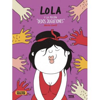 LOLA Y LA POCION DEDOS...
