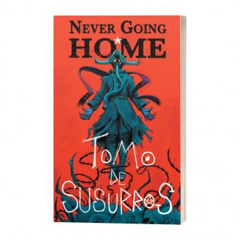 NEVER GOING HOME - TOMO DE...