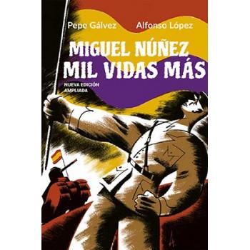MIGUEL NUÑEZ, MIL VIDAS MAS