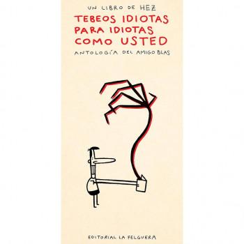 TEBEOS IDIOTAS PARA IDIOTAS...