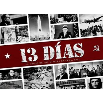 13 DIAS: LA CRISIS DE LOS...