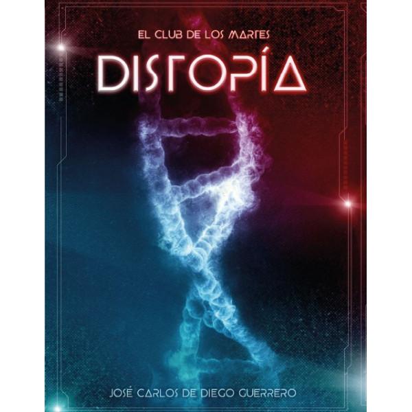 EL CLUB DE LOS MARTES: DISTOPIA