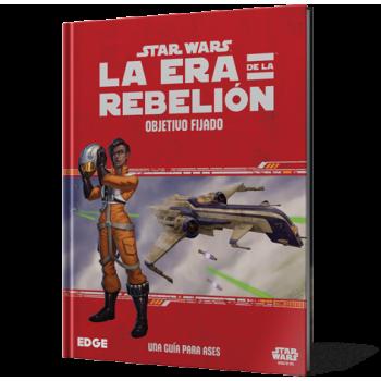 STAR WARS: LA ERA DE LA REBELION OBJETIVO FIJADO