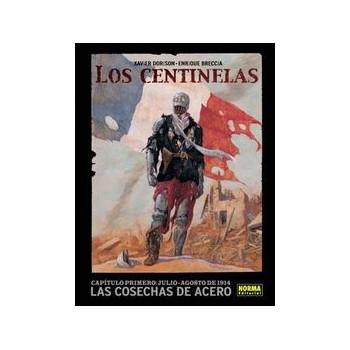 LOS CENTINELAS 01. LAS COSECHAS DE ACERO