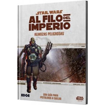 STAR WARS: AL FILO DEL IMPERIO. ALIANZAS PELIGROSAS