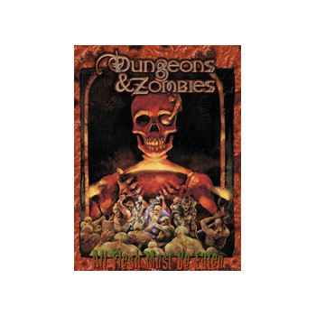 DUNGEONS & ZOMBIES: ZOMBIE ALL FLESH MUST BE EATEN