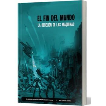 EL FIN DEL MUNDO: LA REBELION DE LAS MAQUINAS - ROL