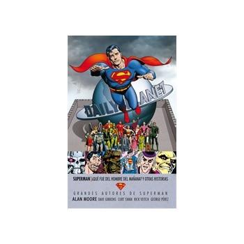 GRANDES AUTORES SUPERMAN: ALAN MOORE - ¿QUE FUE DEL HOMBRE DEL MAÑANA? Y OTRAS HISTORIAS