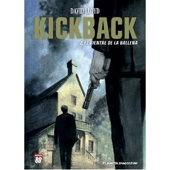KICKBACK 02 EL VIENTRE DE...