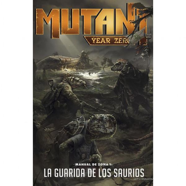 MANUAL DE ZONA 1: LA GUARIDA DE LOS SAURIOS - MUTANT YEAR ZERO